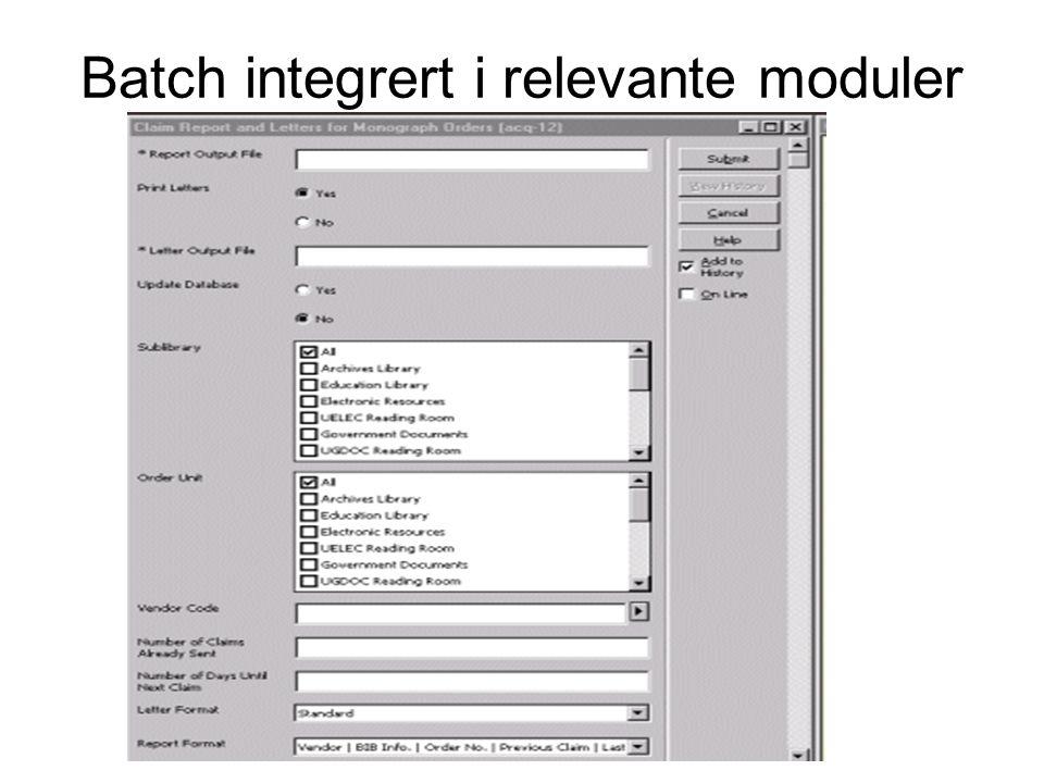 Batch integrert i relevante moduler