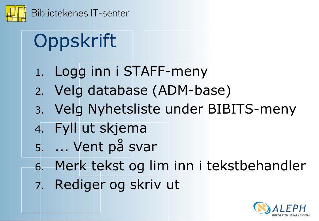 Oppskrift 1. Logg inn i STAFF-meny 2. Velg database (ADM-base) 3.