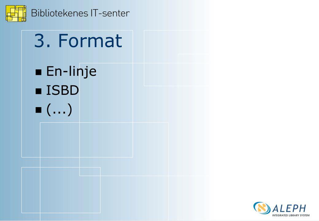 3. Format En-linje ISBD (...)