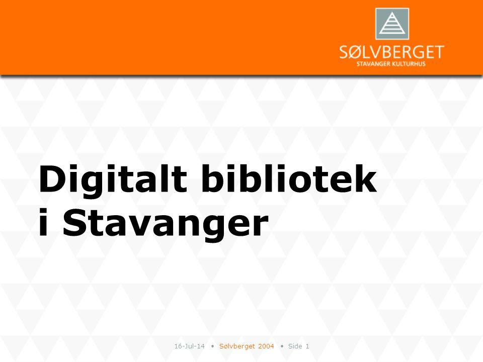 16-Jul-14 Sølvberget 2004 Side 2 Omorganisering av Stavanger bibliotek Stavanger bibliotek omorganiserte 1.4.2004 Digitalt bibliotek opprettet som egen avdeling med 5 ansatte