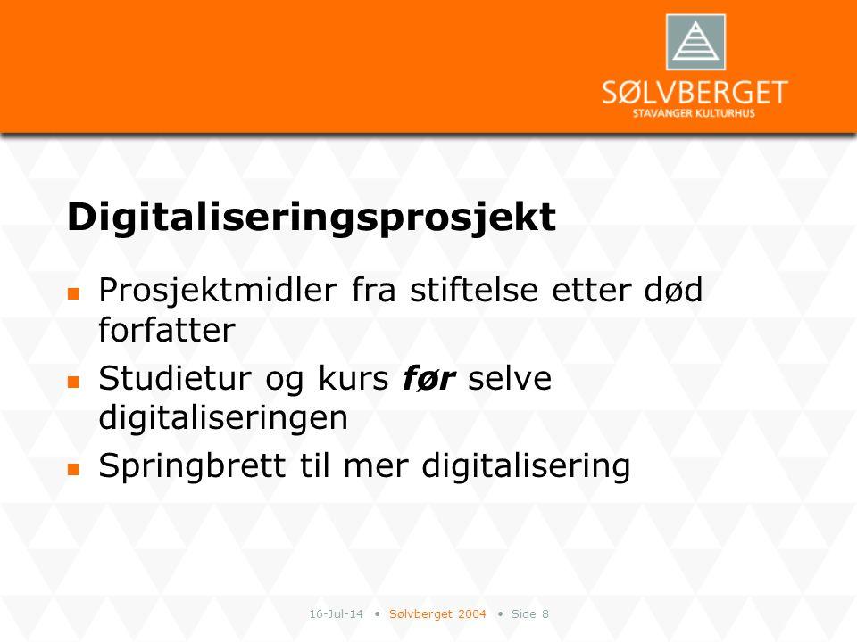 16-Jul-14 Sølvberget 2004 Side 8 Digitaliseringsprosjekt Prosjektmidler fra stiftelse etter død forfatter Studietur og kurs før selve digitaliseringen