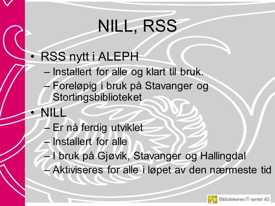 NILL, RSS RSS nytt i ALEPH –Installert for alle og klart til bruk.