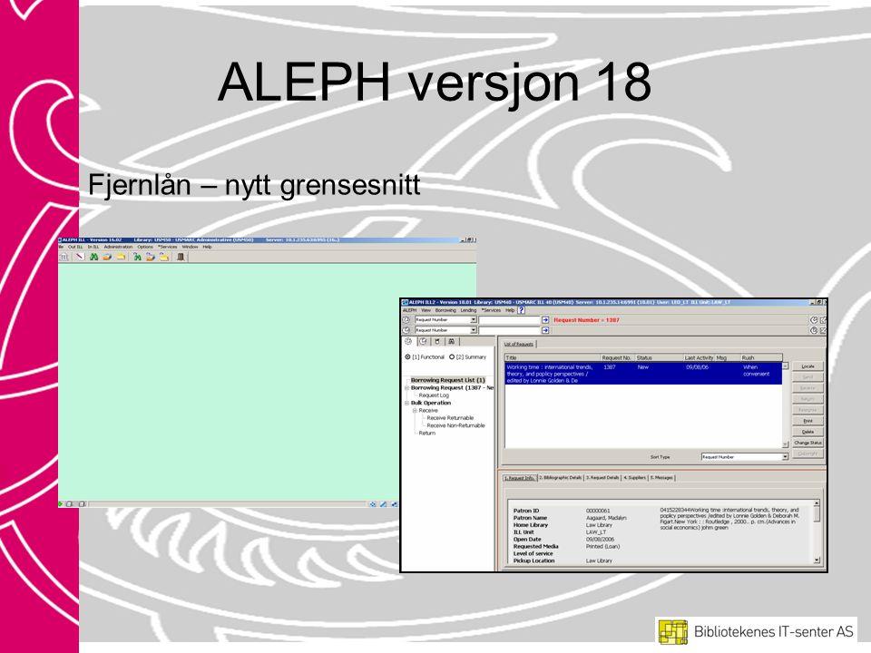ALEPH versjon 18 Fjernlån – nytt grensesnitt