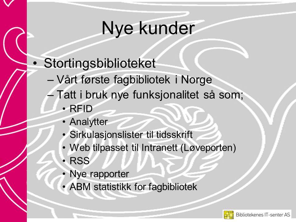Nye kunder Stortingsbiblioteket –Vårt første fagbibliotek i Norge –Tatt i bruk nye funksjonalitet så som; RFID Analytter Sirkulasjonslister til tidsskrift Web tilpasset til Intranett (Løveporten) RSS Nye rapporter ABM statistikk for fagbibliotek