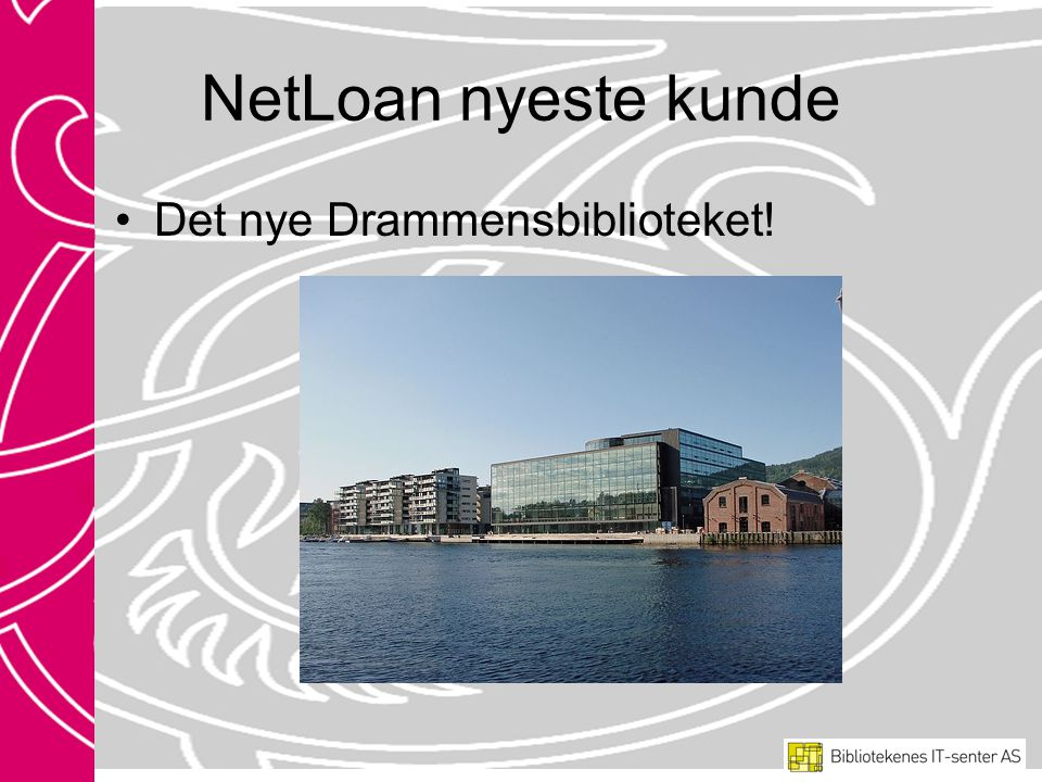 NetLoan nyeste kunde Det nye Drammensbiblioteket!