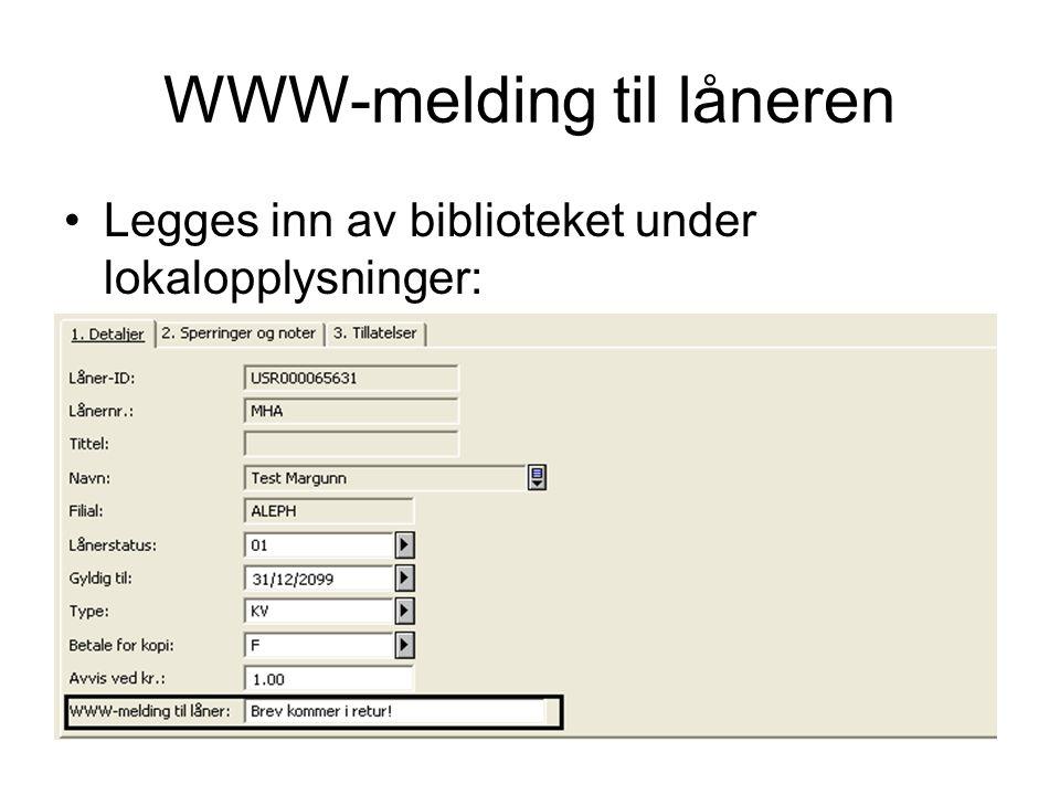 WWW-melding til låneren Legges inn av biblioteket under lokalopplysninger: