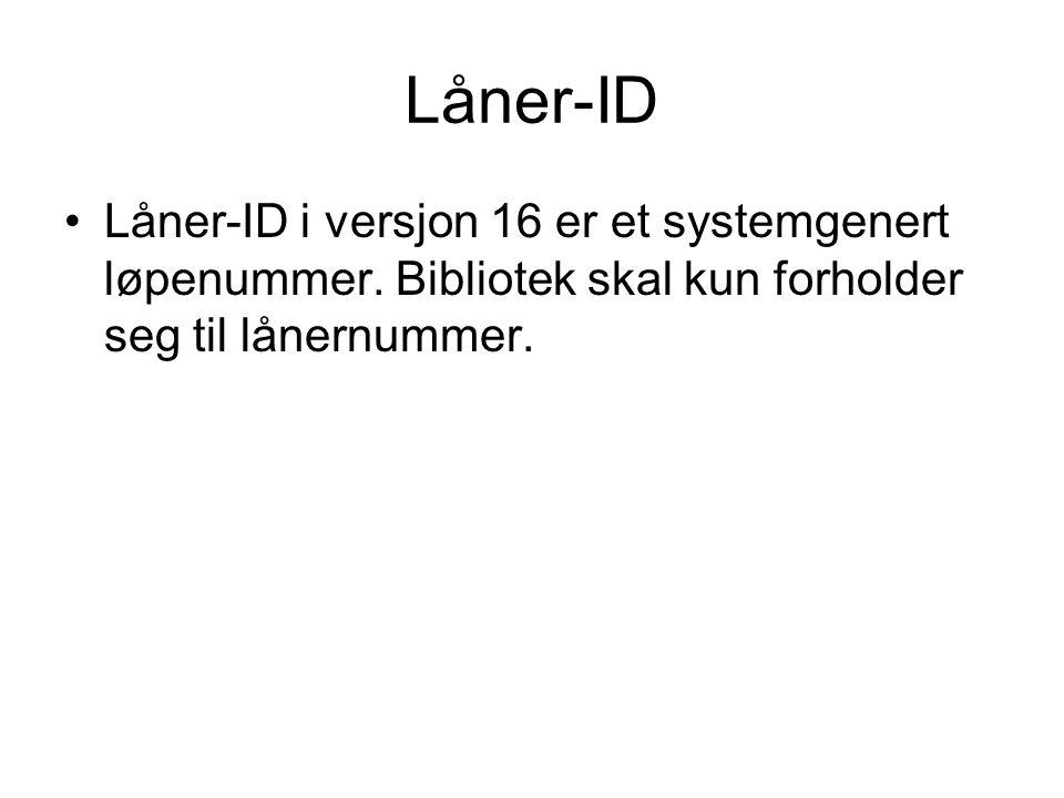 Låner-ID i versjon 16 er et systemgenert løpenummer.