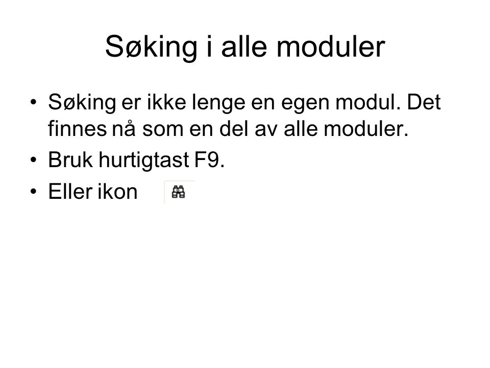 Søking i alle moduler Søking er ikke lenge en egen modul.