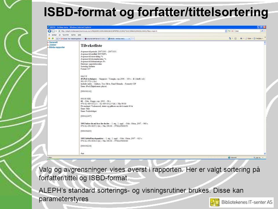 ISBD-format og forfatter/tittelsortering Valg og avgrensninger vises øverst i rapporten.