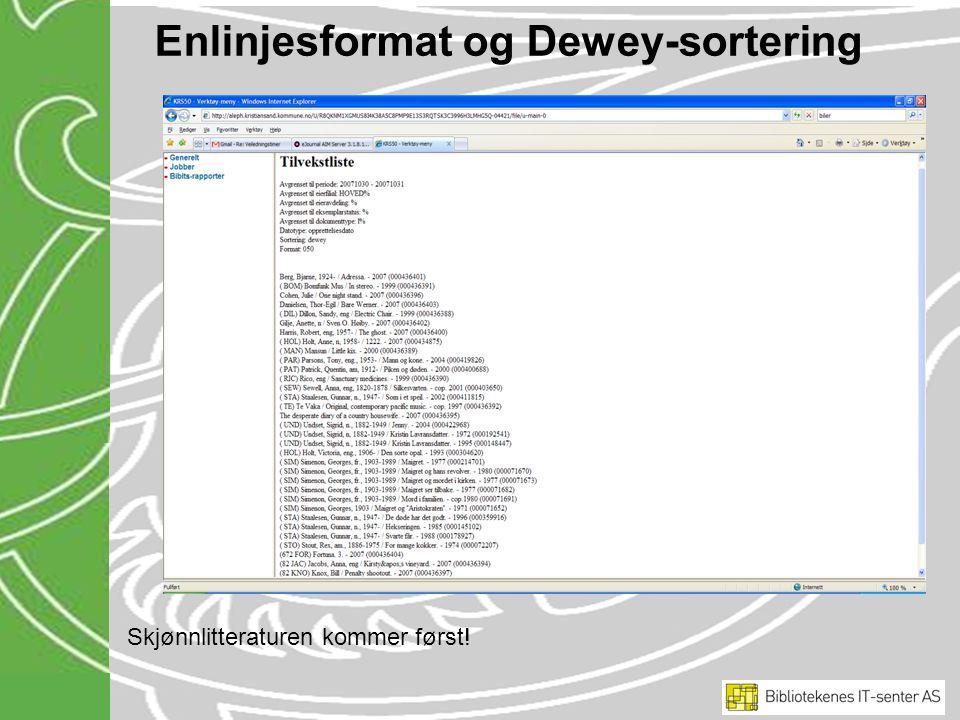 Enlinjesformat og Dewey-sortering Skjønnlitteraturen kommer først!