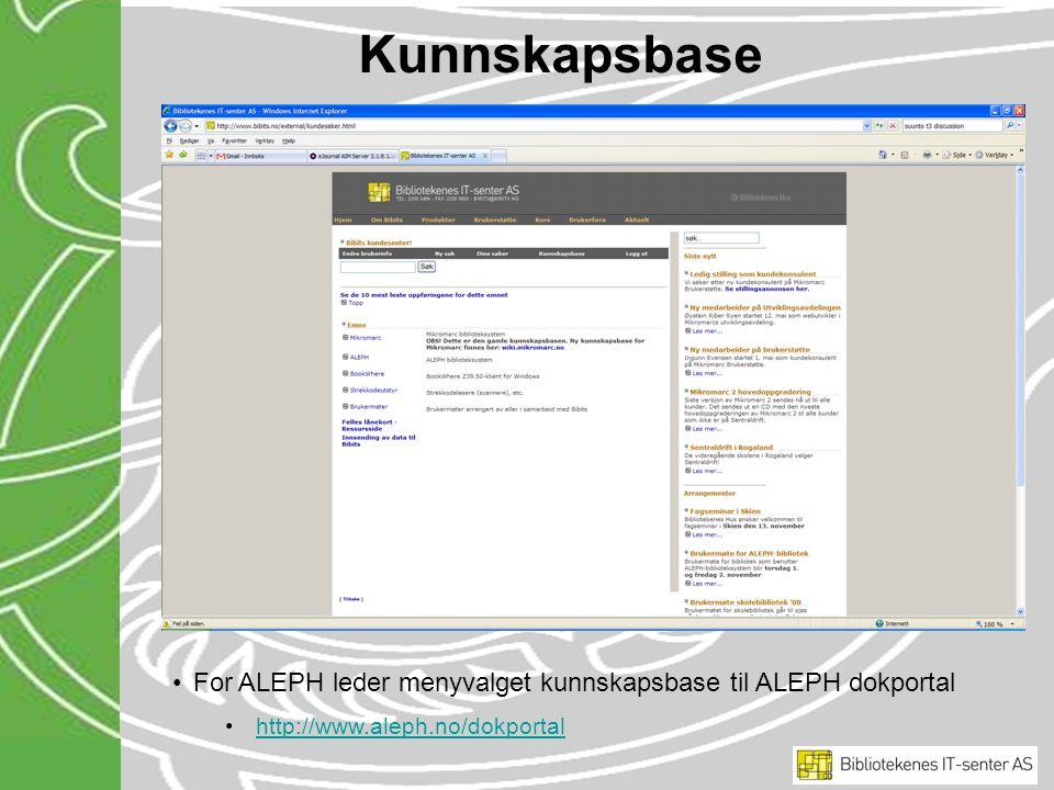 Kunnskapsbase For ALEPH leder menyvalget kunnskapsbase til ALEPH dokportal http://www.aleph.no/dokportal