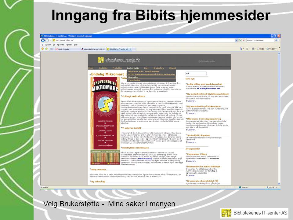 Inngang fra Bibits hjemmesider Velg Brukerstøtte - Mine saker i menyen