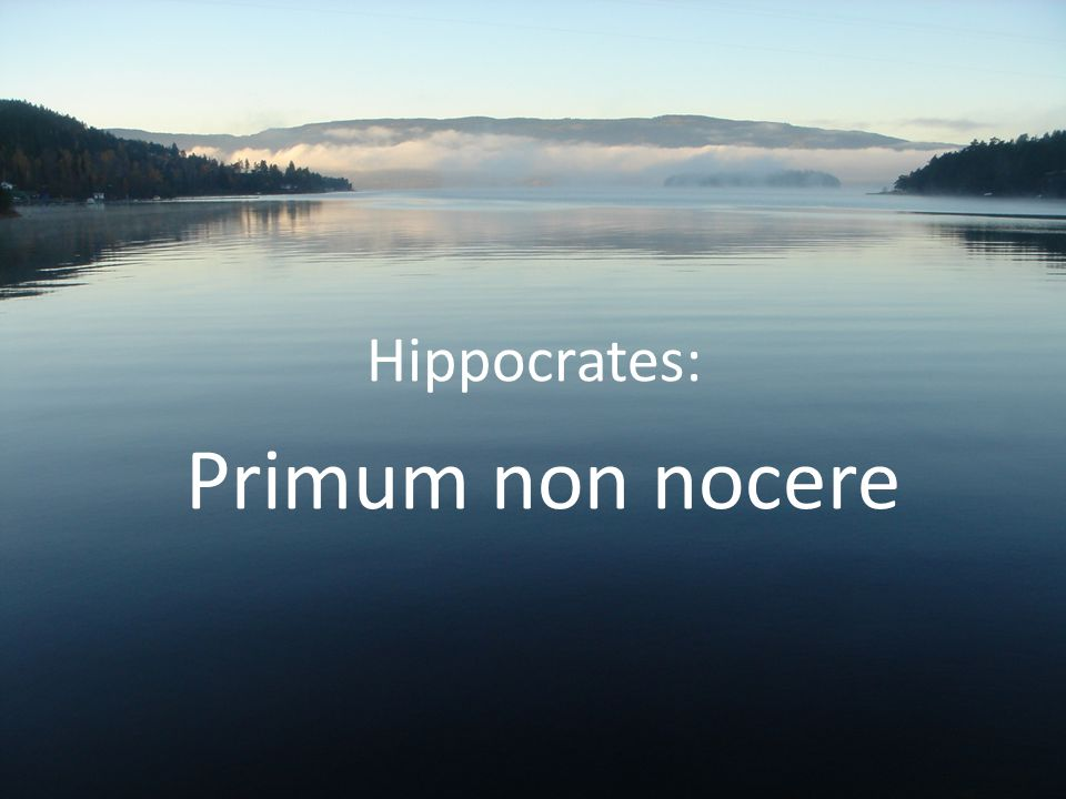 Hippocrates: Primum non nocere