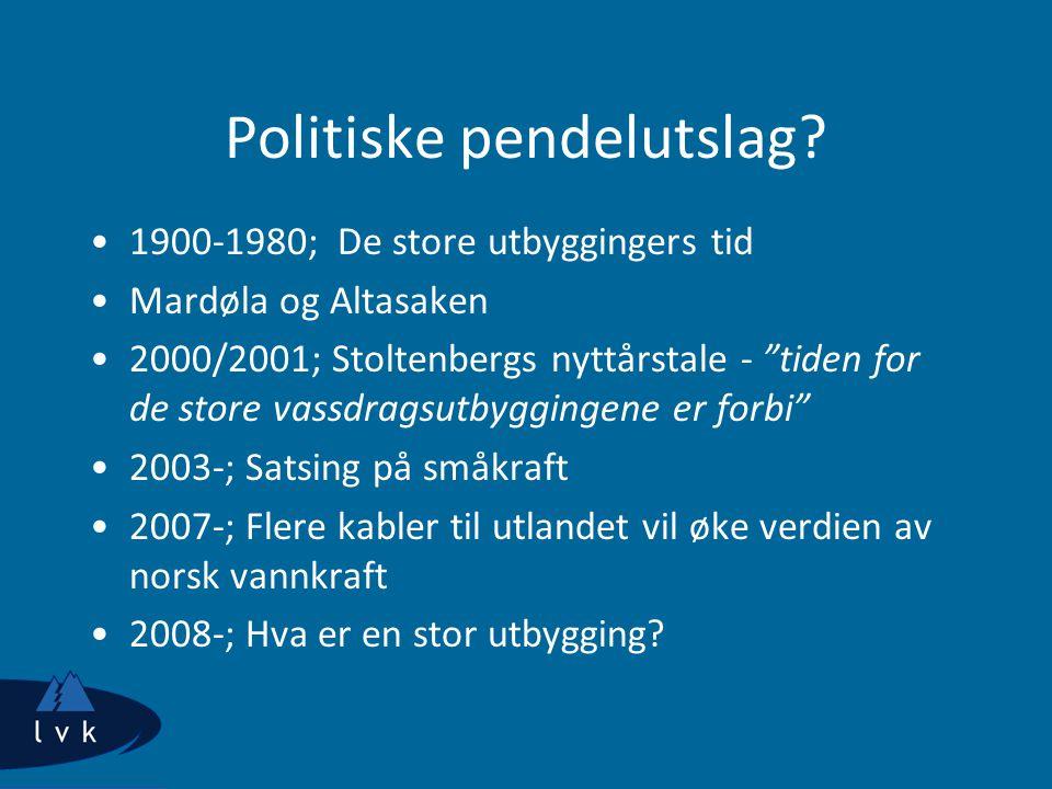 """Politiske pendelutslag? 1900-1980; De store utbyggingers tid Mardøla og Altasaken 2000/2001; Stoltenbergs nyttårstale - """"tiden for de store vassdragsu"""
