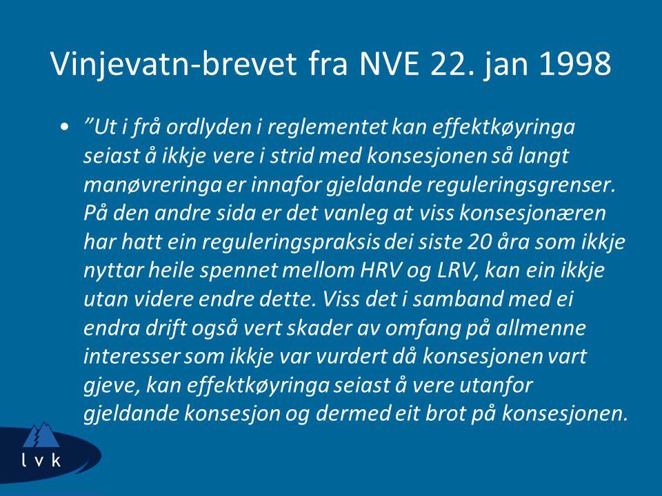 """Vinjevatn-brevet fra NVE 22. jan 1998 """"Ut i frå ordlyden i reglementet kan effektkøyringa seiast å ikkje vere i strid med konsesjonen så langt manøvre"""