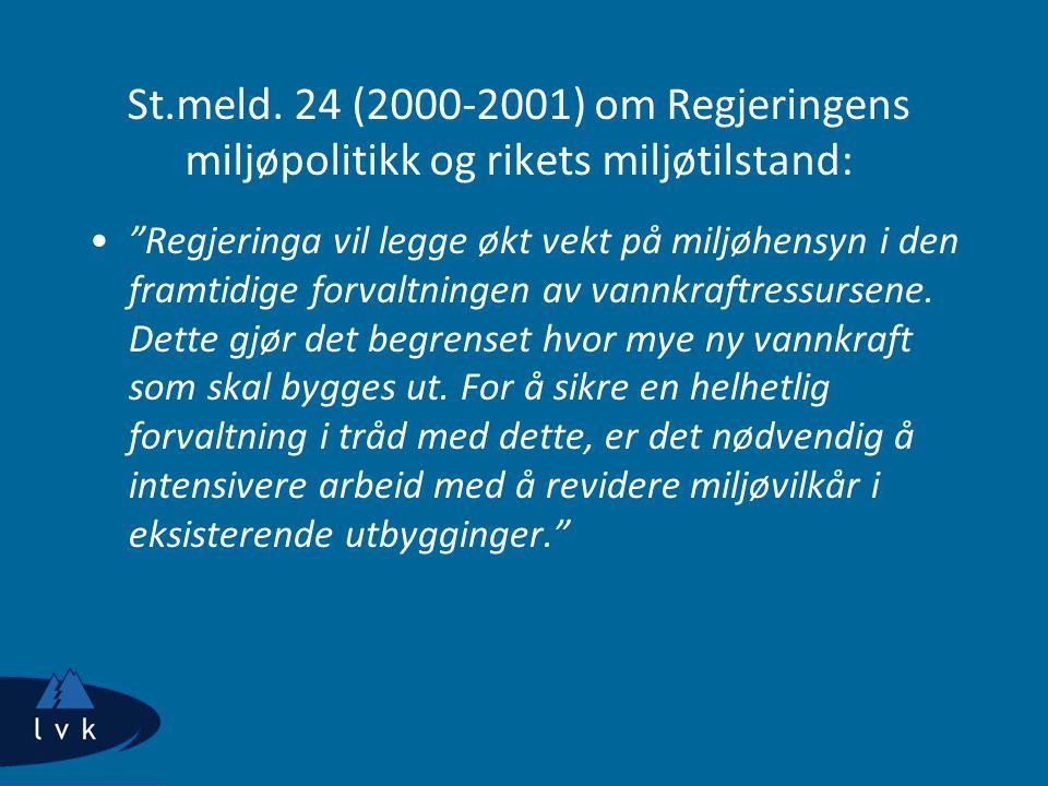"""St.meld. 24 (2000-2001) om Regjeringens miljøpolitikk og rikets miljøtilstand: """"Regjeringa vil legge økt vekt på miljøhensyn i den framtidige forvaltn"""