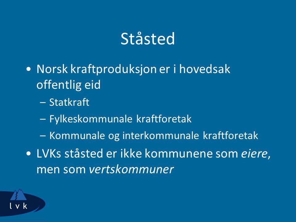 Ståsted Norsk kraftproduksjon er i hovedsak offentlig eid –Statkraft –Fylkeskommunale kraftforetak –Kommunale og interkommunale kraftforetak LVKs stås