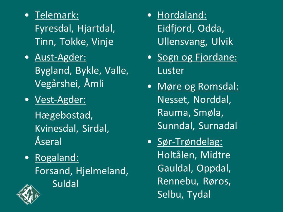 Telemark: Fyresdal, Hjartdal, Tinn, Tokke, Vinje Aust-Agder: Bygland, Bykle, Valle, Vegårshei, Åmli Vest-Agder: Hægebostad, Kvinesdal, Sirdal, Åseral