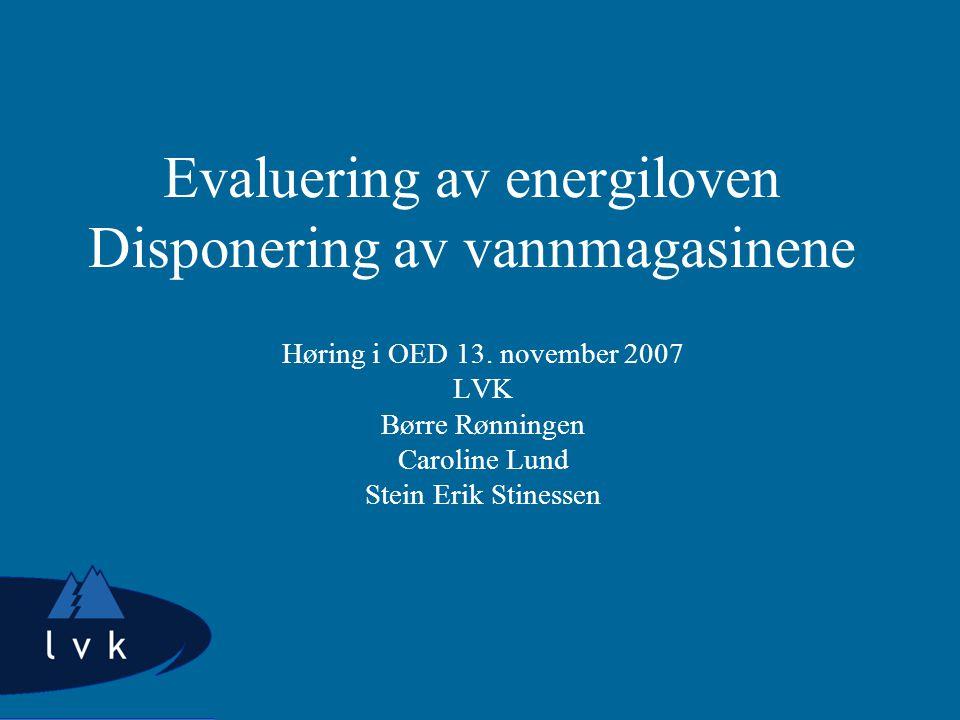 Evaluering av energiloven Disponering av vannmagasinene Høring i OED 13.