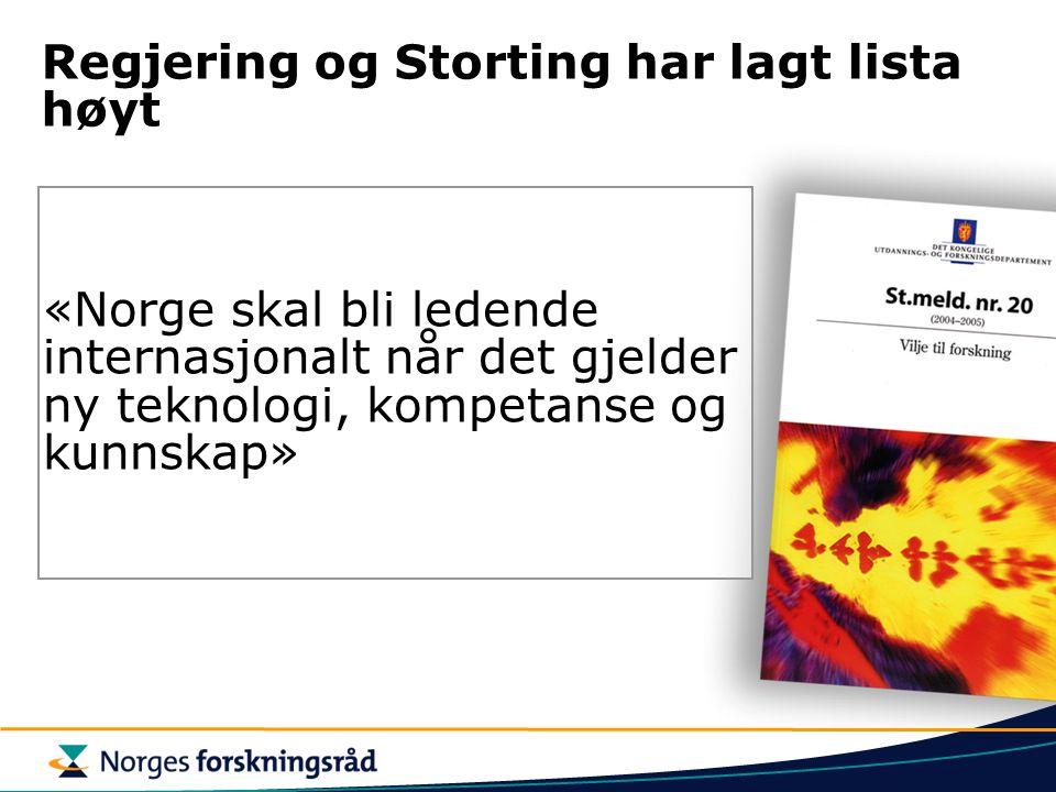 Regjering og Storting har lagt lista høyt «Norge skal bli ledende internasjonalt når det gjelder ny teknologi, kompetanse og kunnskap»