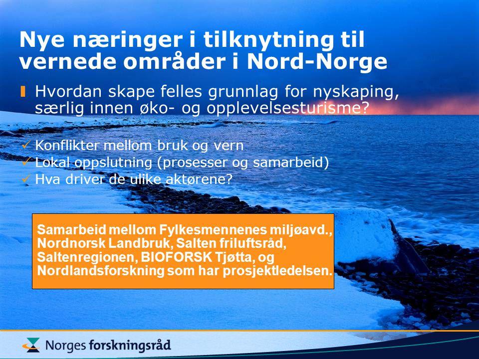 Nye næringer i tilknytning til vernede områder i Nord-Norge Hvordan skape felles grunnlag for nyskaping, særlig innen øko- og opplevelsesturisme.