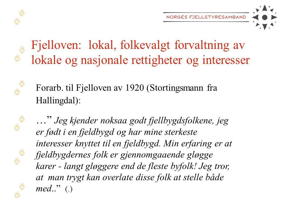 Fjelloven: lokal, folkevalgt forvaltning av lokale og nasjonale rettigheter og interesser Forarb.