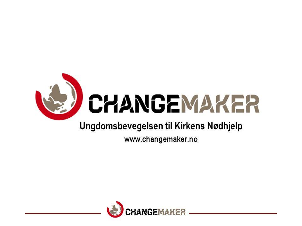 Ungdomsbevegelsen til Kirkens Nødhjelp www.changemaker.no