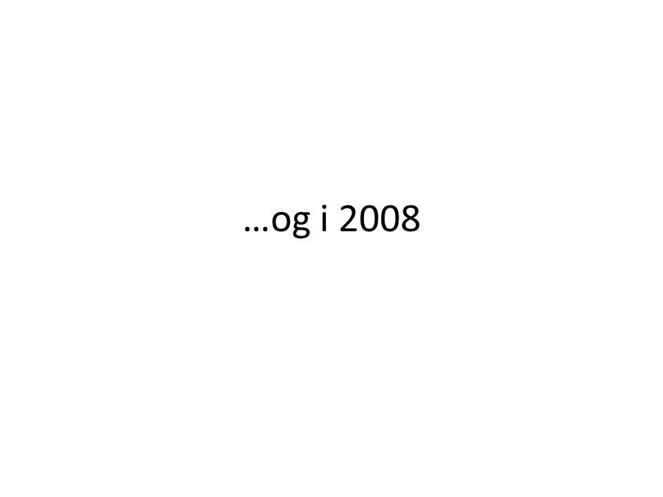 …og i 2008