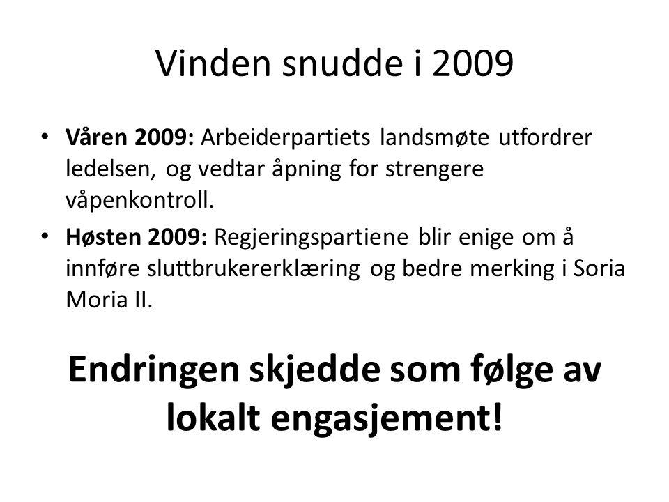 Vinden snudde i 2009 Våren 2009: Arbeiderpartiets landsmøte utfordrer ledelsen, og vedtar åpning for strengere våpenkontroll.
