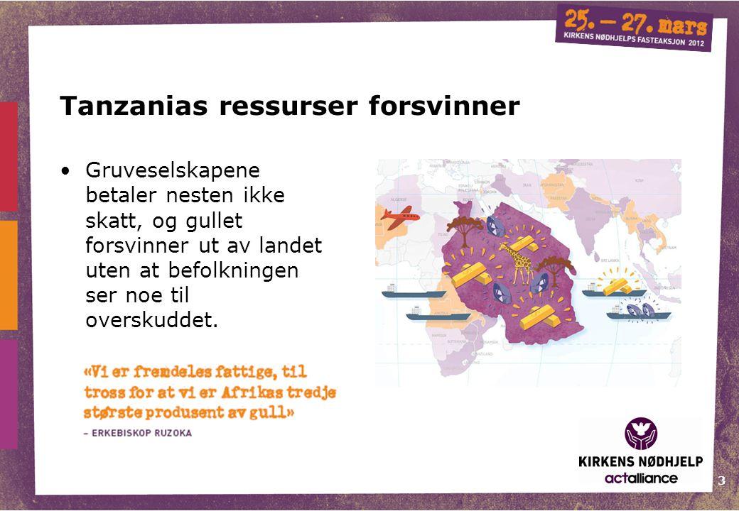 3 Gruveselskapene betaler nesten ikke skatt, og gullet forsvinner ut av landet uten at befolkningen ser noe til overskuddet. Tanzanias ressurser forsv