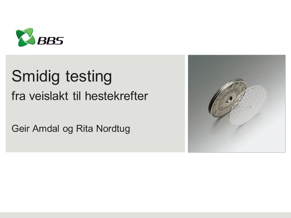 Smidig testing fra veislakt til hestekrefter Geir Amdal og Rita Nordtug