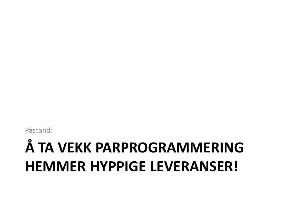 Å TA VEKK PARPROGRAMMERING HEMMER HYPPIGE LEVERANSER! Påstand: