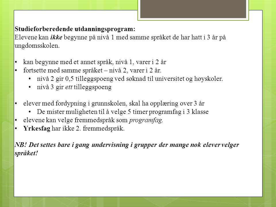 Studieforberedende utdanningsprogram: Elevene kan ikke begynne på nivå 1 med samme språket de har hatt i 3 år på ungdomsskolen.