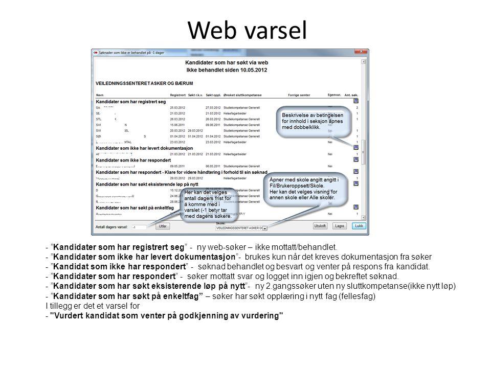 - Kandidater som har registrert seg - ny web-søker – ikke mottatt/behandlet.