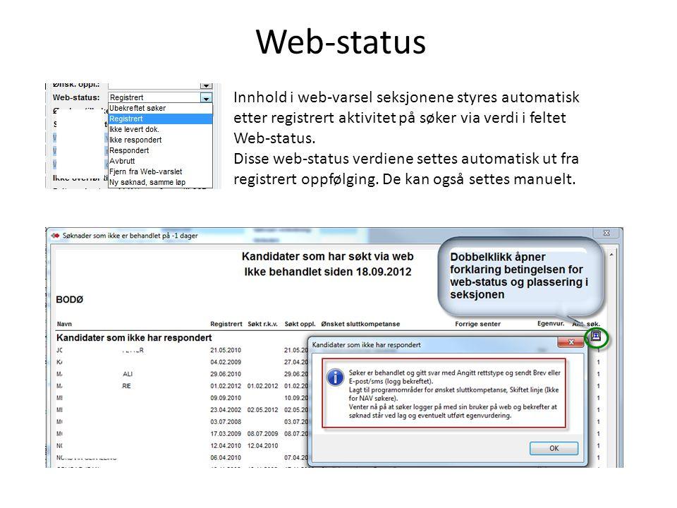 Web-status Innhold i web-varsel seksjonene styres automatisk etter registrert aktivitet på søker via verdi i feltet Web-status.