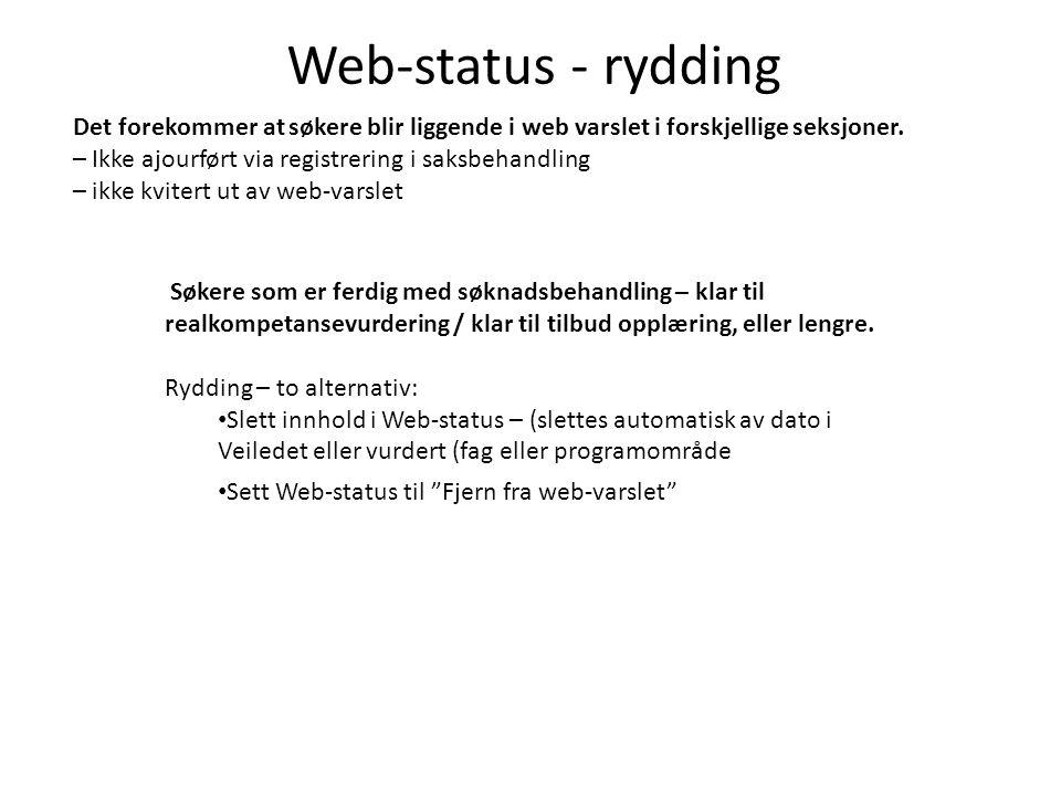 Web-status - rydding Det forekommer at søkere blir liggende i web varslet i forskjellige seksjoner.