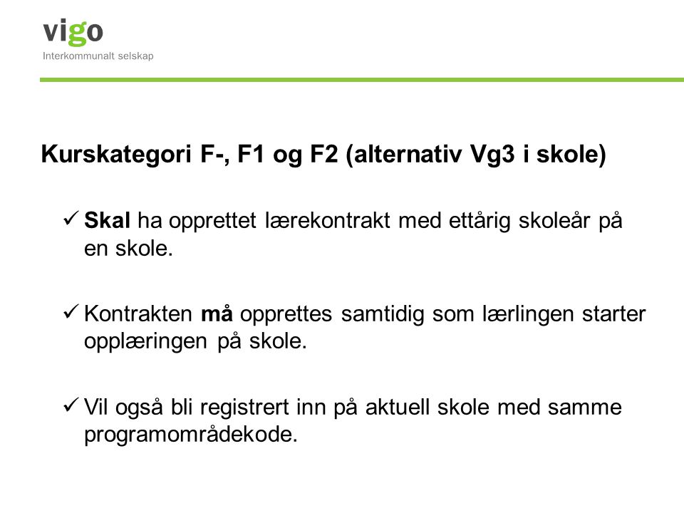 Kurskategori F-, F1 og F2 (alternativ Vg3 i skole), forts.