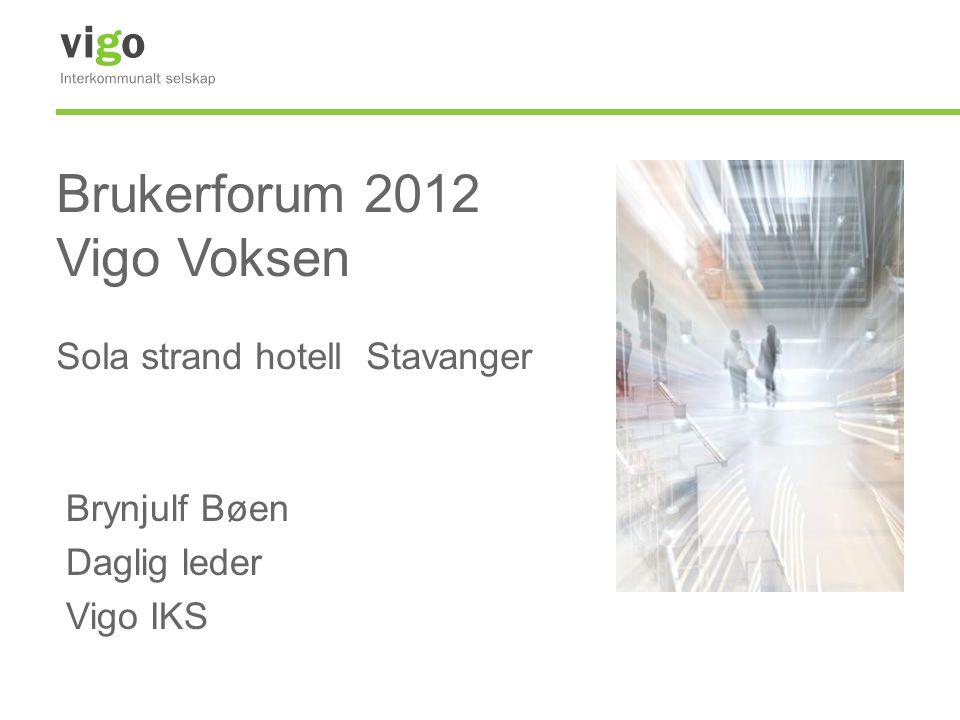 Brukerforum 2012 Vigo Voksen Sola strand hotell Stavanger Brynjulf Bøen Daglig leder Vigo IKS