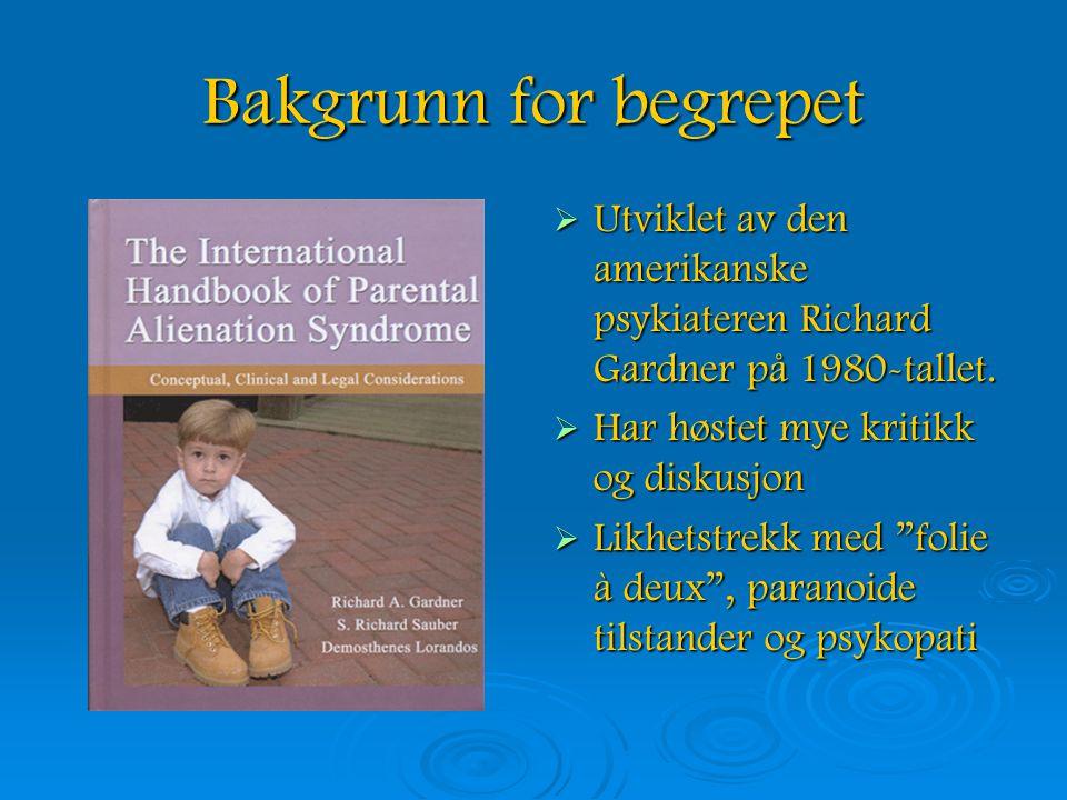 Bakgrunn for begrepet  Utviklet av den amerikanske psykiateren Richard Gardner på 1980-tallet.