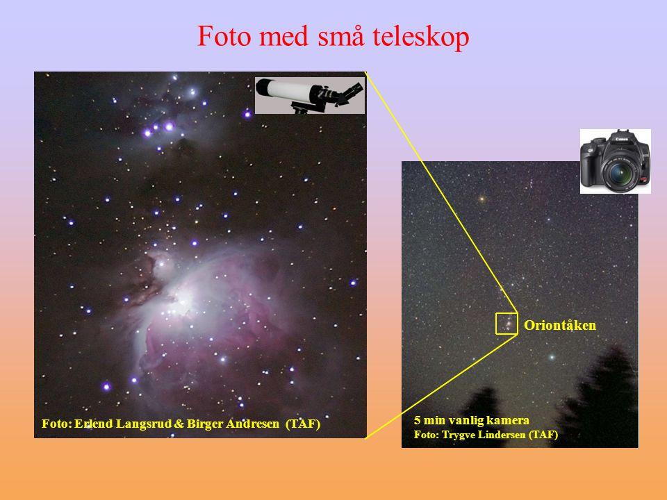 Foto med små teleskop 5 min vanlig kamera Foto: Trygve Lindersen (TAF) Foto: Erlend Langsrud & Birger Andresen (TAF) Oriontåken