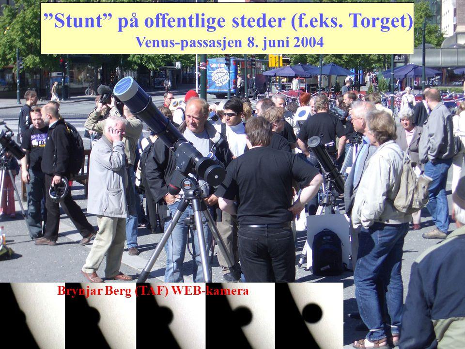 "Brynjar Berg (TAF) WEB-kamera ""Stunt"" på offentlige steder (f.eks. Torget) Venus-passasjen 8. juni 2004"