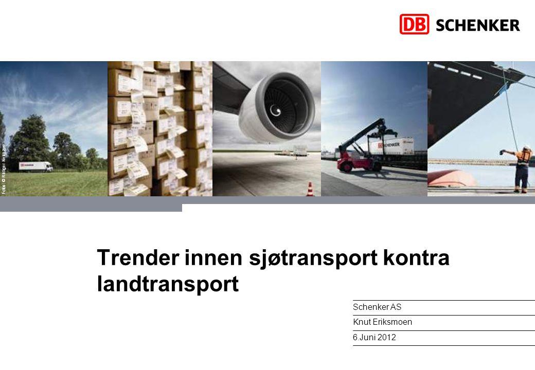 Fotos: © Rüdiger Nehmzow Trender innen sjøtransport kontra landtransport Schenker AS Knut Eriksmoen 6.Juni 2012