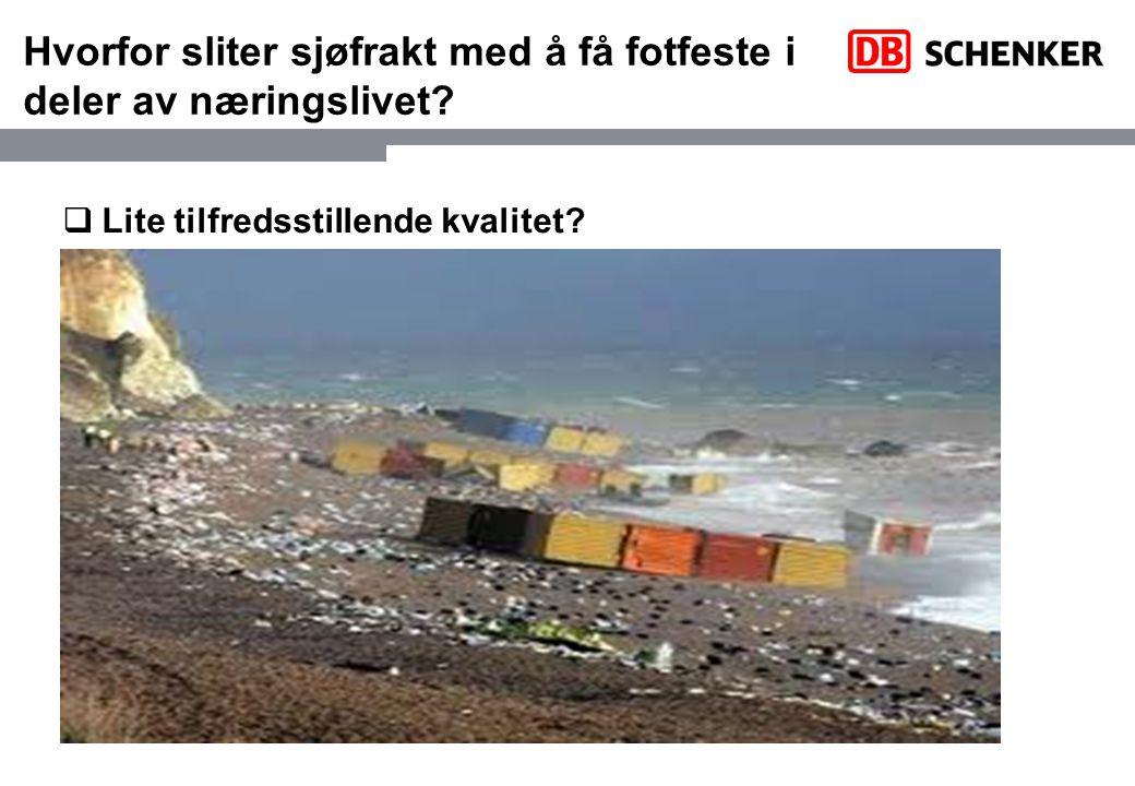 Hvorfor sliter sjøfrakt med å få fotfeste i deler av næringslivet? 2010 20202040  Lite tilfredsstillende kvalitet?