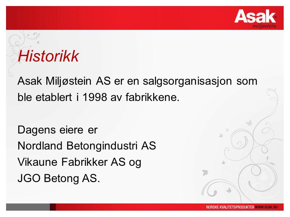 Historikk Asak Miljøstein AS er en salgsorganisasjon som ble etablert i 1998 av fabrikkene. Dagens eiere er Nordland Betongindustri AS Vikaune Fabrikk