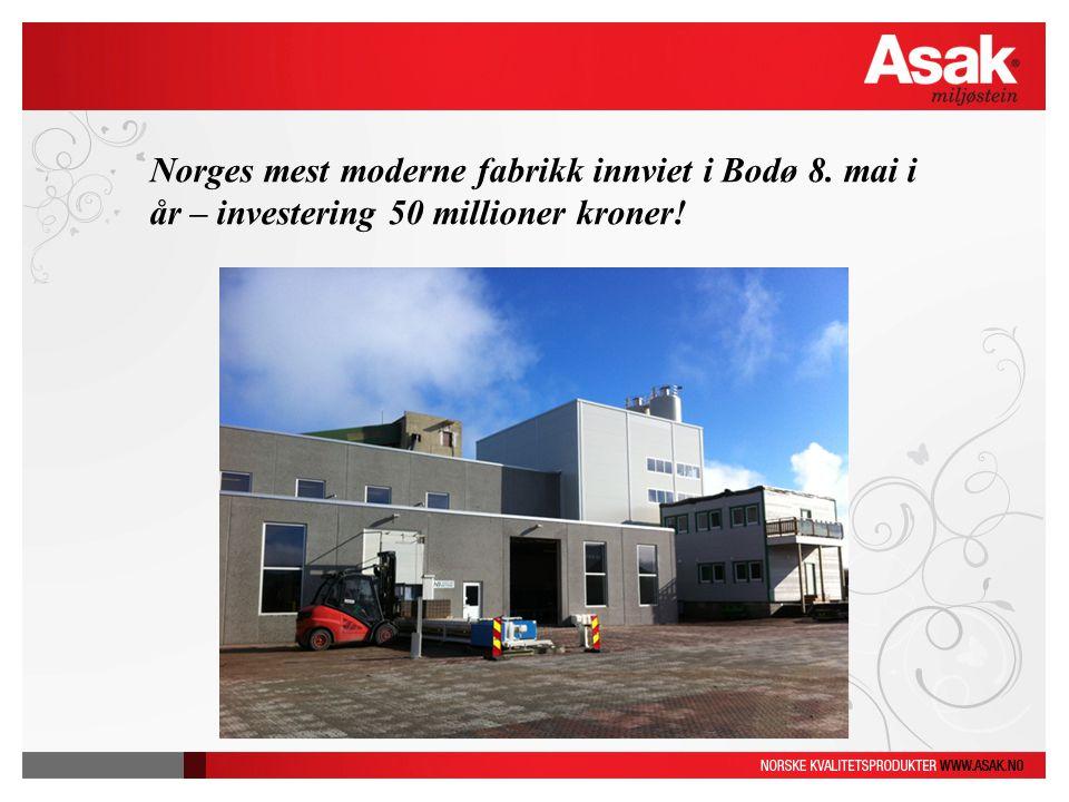 Norges mest moderne fabrikk innviet i Bodø 8. mai i år – investering 50 millioner kroner!