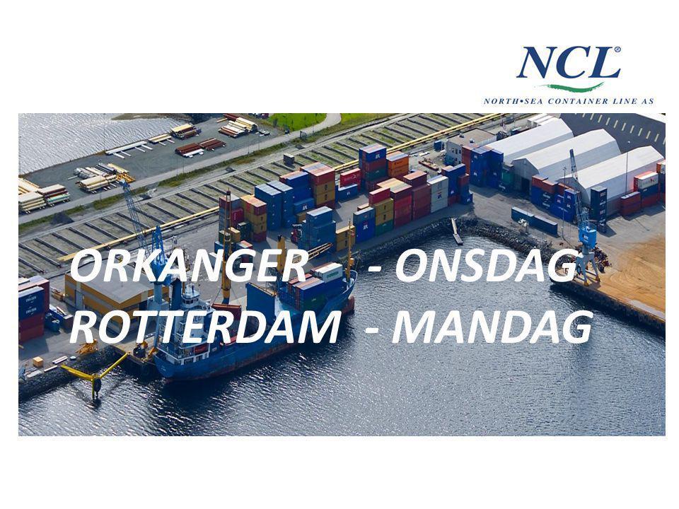 ORKANGER - ONSDAG ROTTERDAM - MANDAG ORKANGER - ONSDAG ROTTERDAM - MANDAG