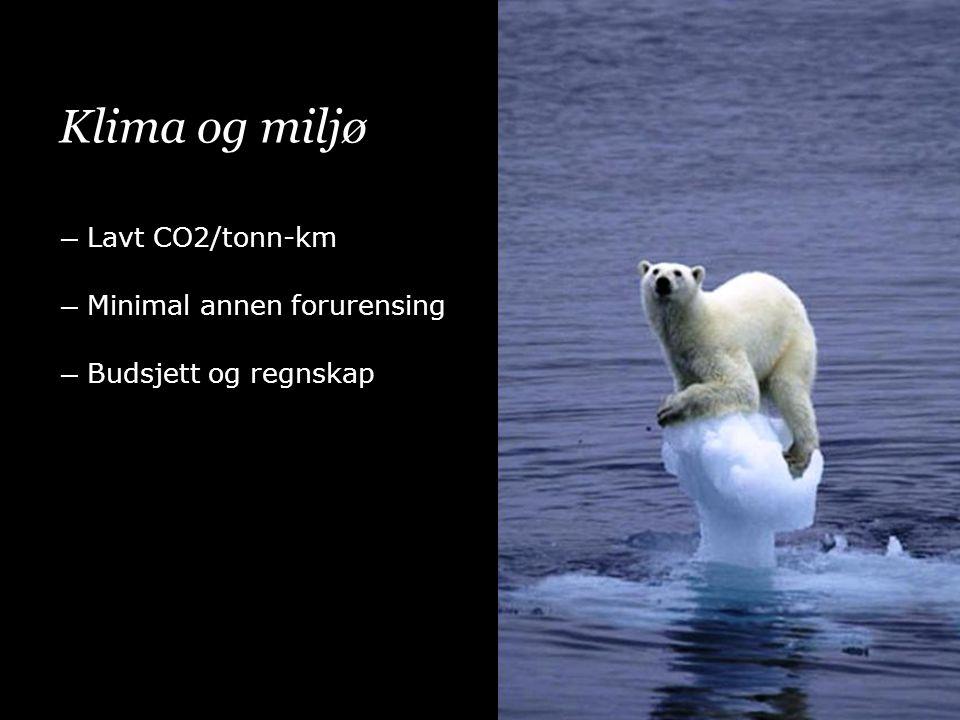 Klima og miljø ― Lavt CO2/tonn-km ― Minimal annen forurensing ― Budsjett og regnskap