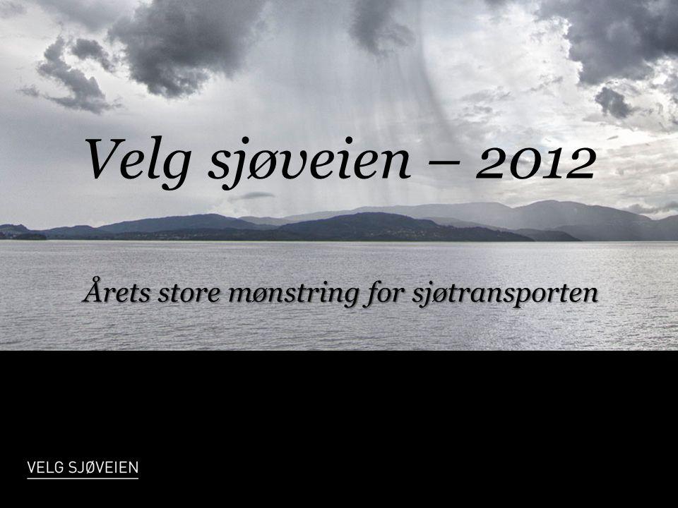 Velg sjøveien – 2012 Årets store mønstring for sjøtransporten