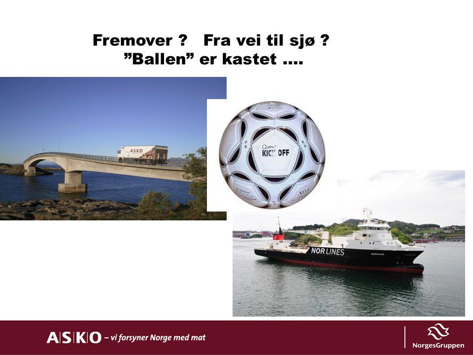 """Fremover ? Fra vei til sjø ? """"Ballen"""" er kastet …."""