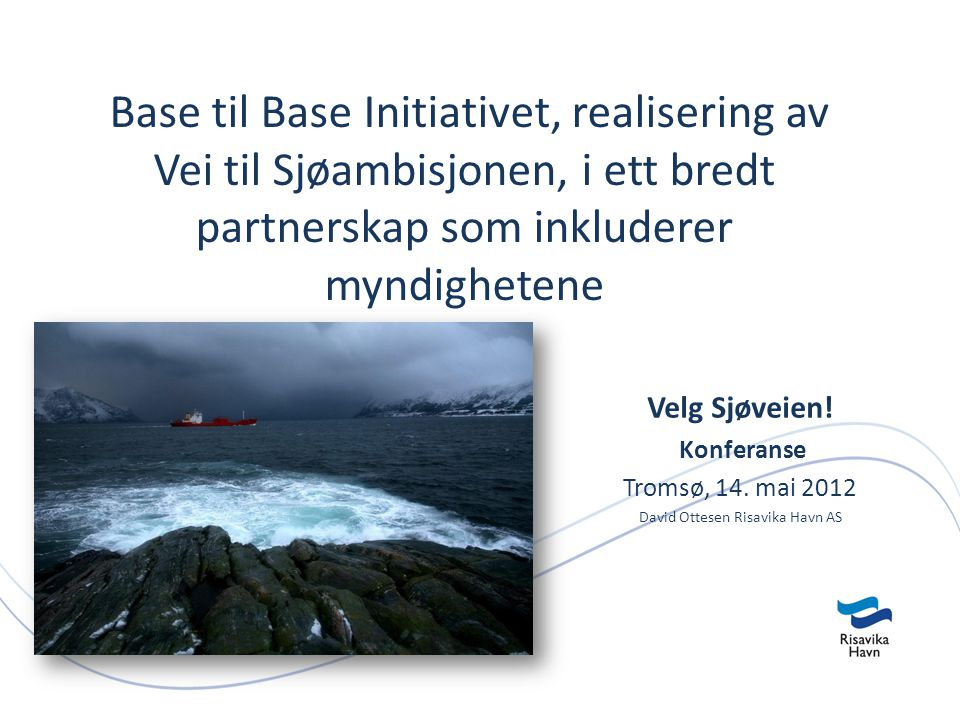 Base til Base Initiativet, realisering av Vei til Sjøambisjonen, i ett bredt partnerskap som inkluderer myndighetene Velg Sjøveien.